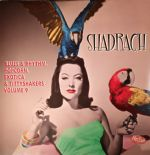 "10""/VA.✴✴SHADRACH✴✴Exotica Blues & Rhythm Vol.9 - Popcorn, Exotica, Tittyshakers"
